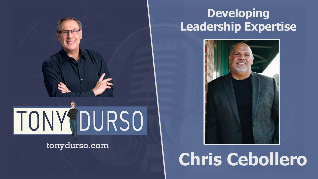 Developing Leadership Expertise With Chris Cebollero